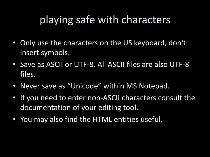 playing safe with characters
