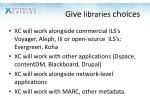 give libraries choices