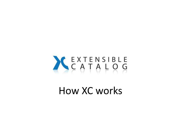 How XC works