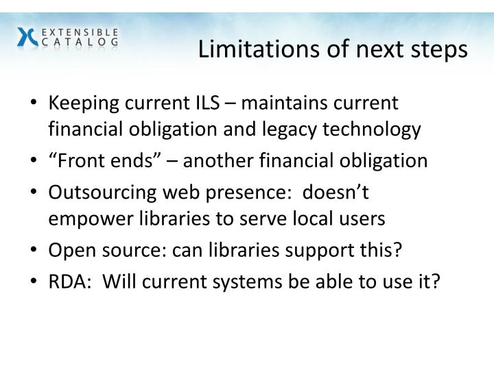 Limitations of next steps