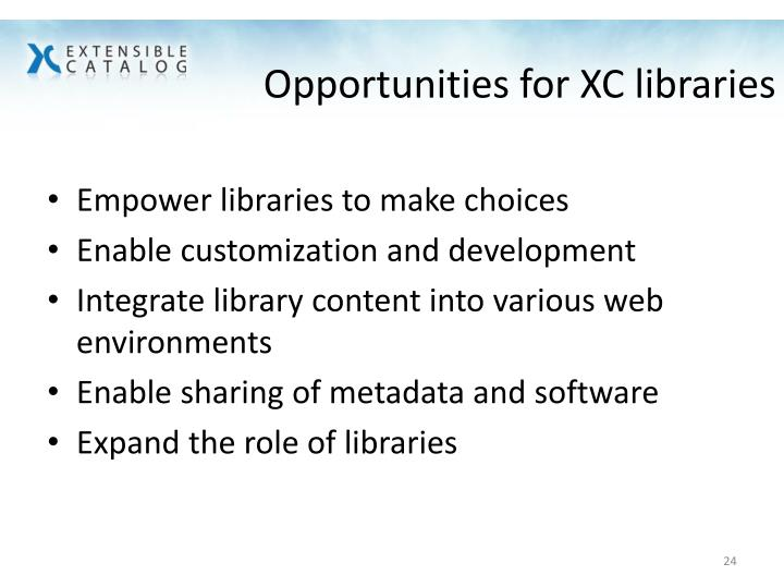 Opportunities for XC libraries