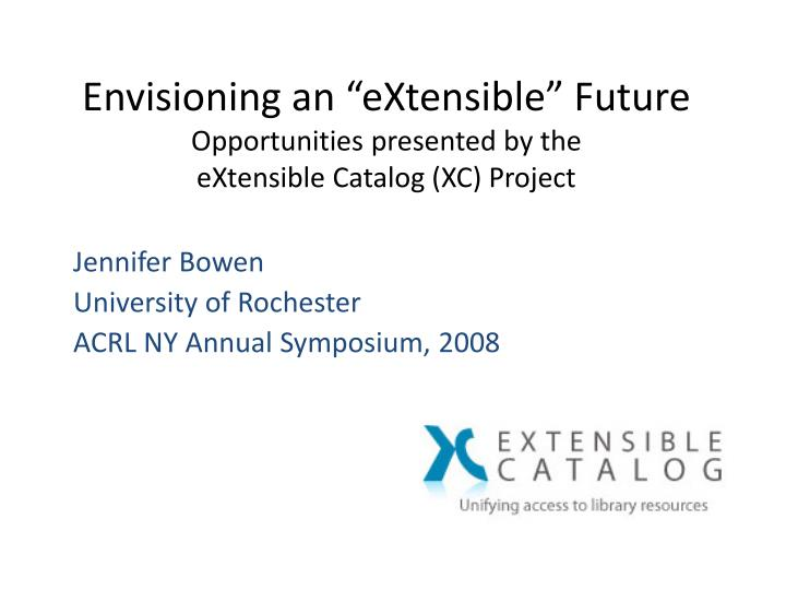 "Envisioning an ""eXtensible"" Future"