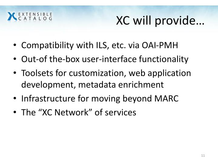 XC will provide…