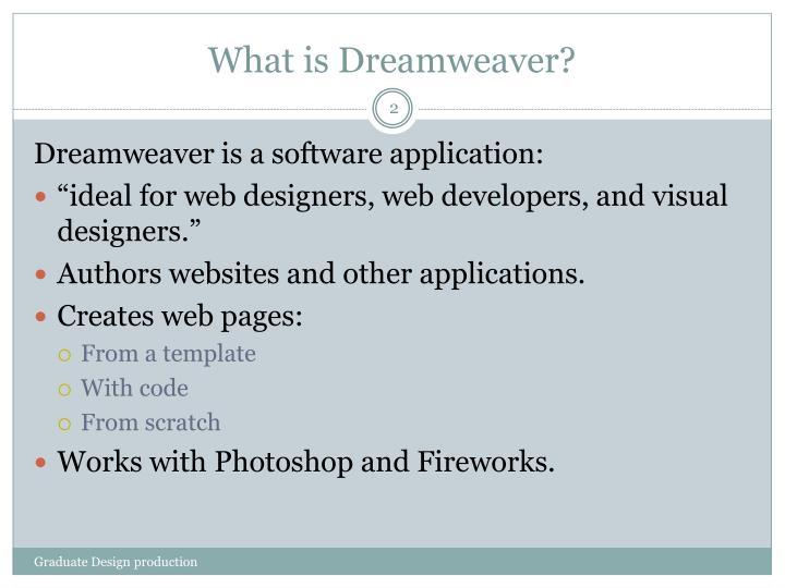 What is Dreamweaver?