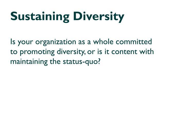 Sustaining Diversity