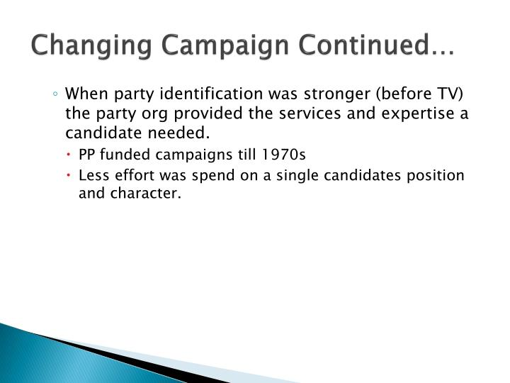 Changing Campaign Continued…