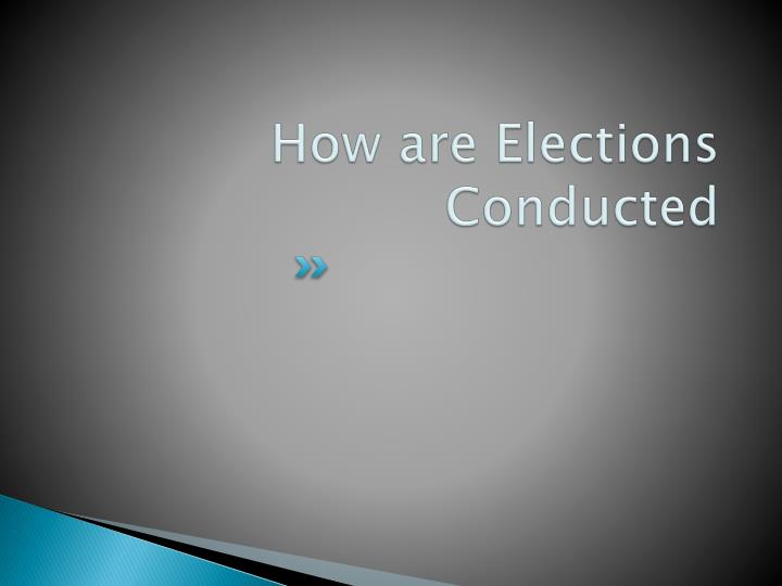 How are Elections Conducted