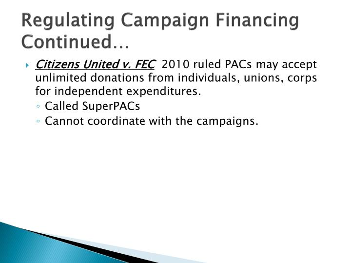 Regulating Campaign Financing Continued…