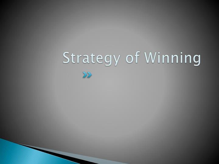 Strategy of Winning