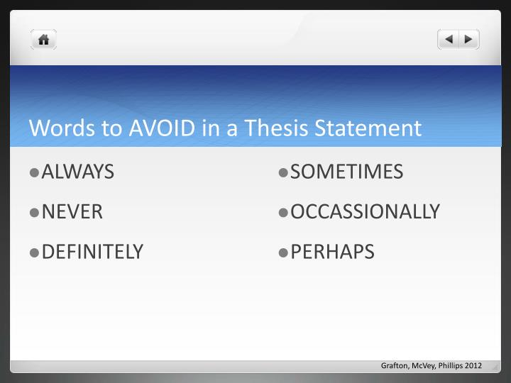 Words to AVOID in a Thesis Statement