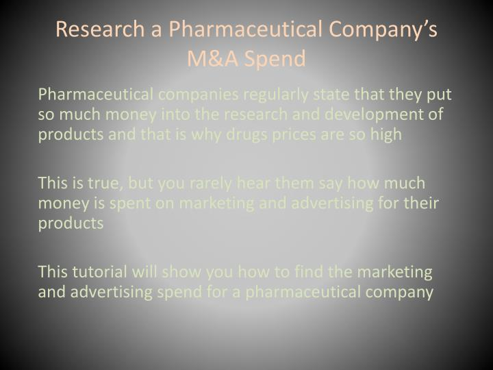 Research a pharmaceutical company s m a spend