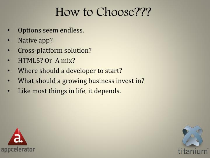How to Choose???