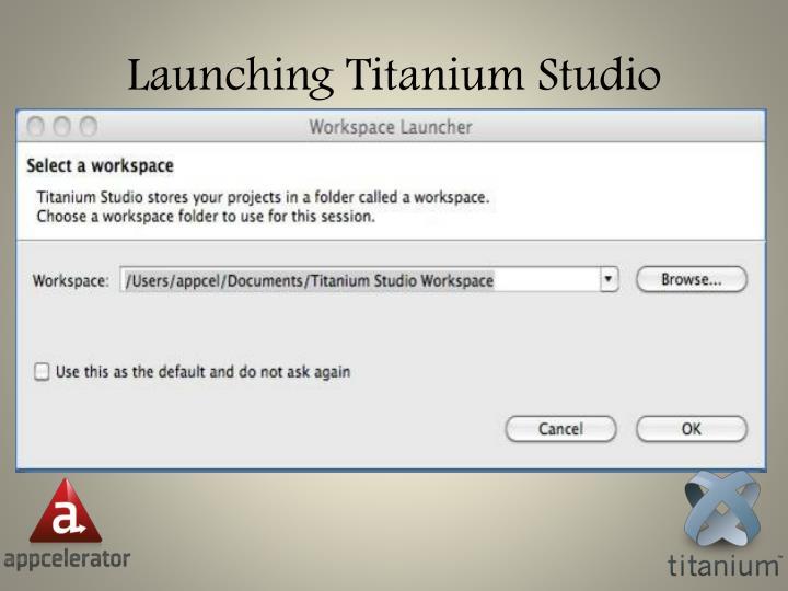 Launching Titanium Studio