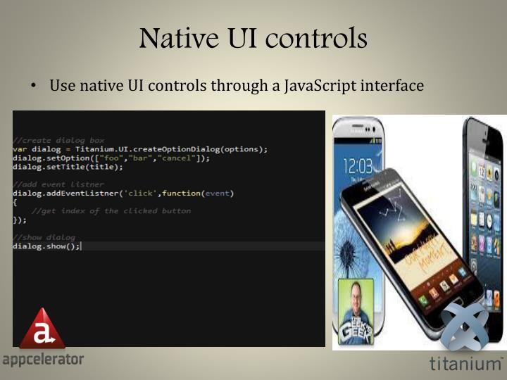 Native UI controls
