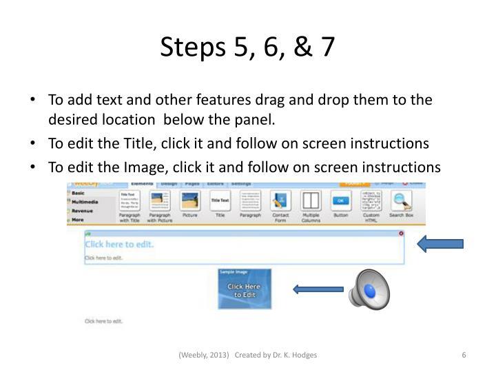 Steps 5, 6, & 7