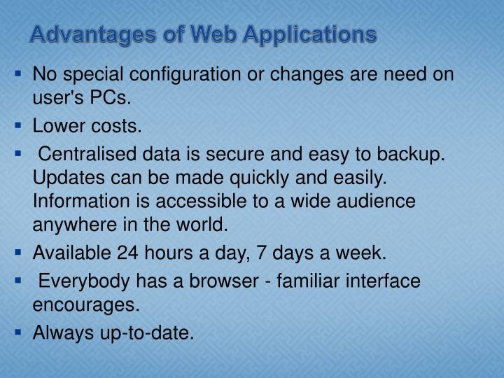 Advantages of Web Applications