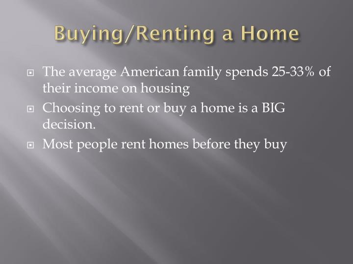 Buying/Renting a Home