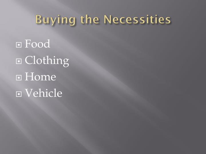 Buying the Necessities