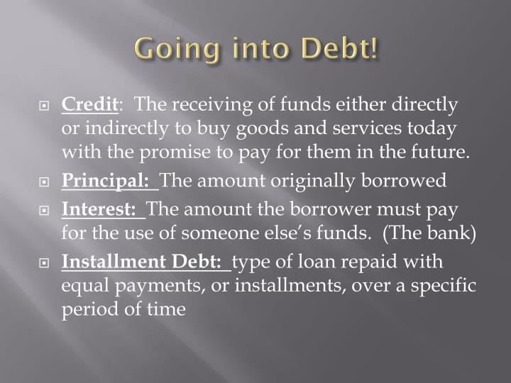 Going into Debt!