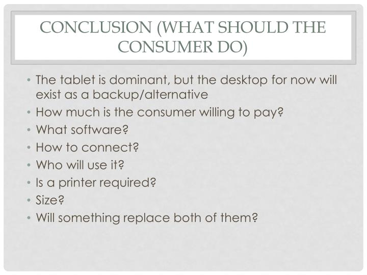 Conclusion (What should the consumer do)