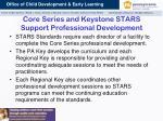 core series and keystone stars support professional development