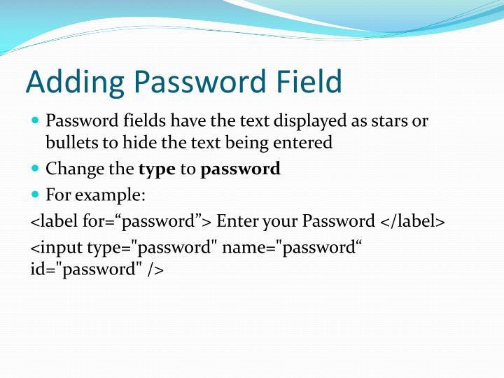 Adding Password Field