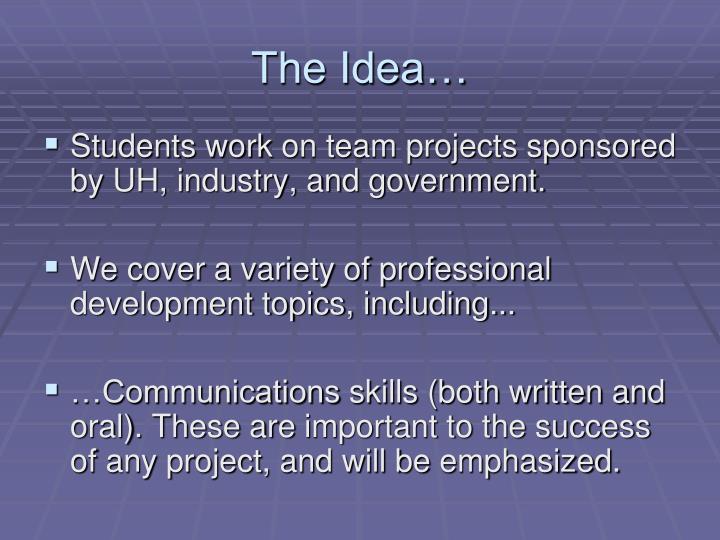The Idea…