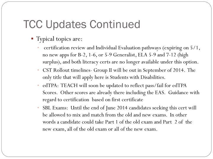 TCC Updates Continued