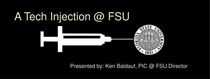 A Tech Injection @ FSU
