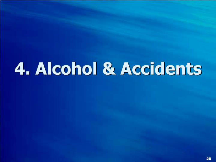 4. Alcohol & Accidents