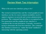 review week two information1