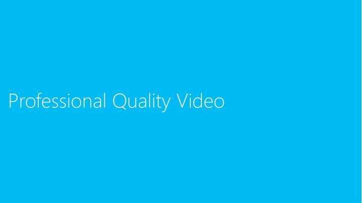 Professional Quality Video