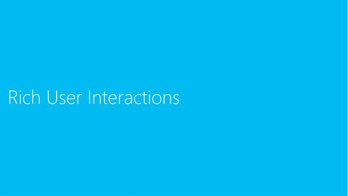 Rich User Interactions