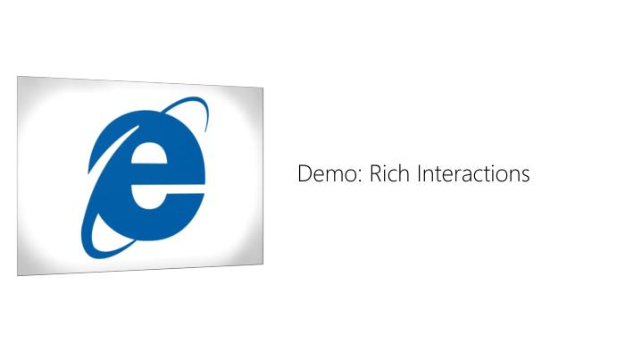 Demo: Rich Interactions