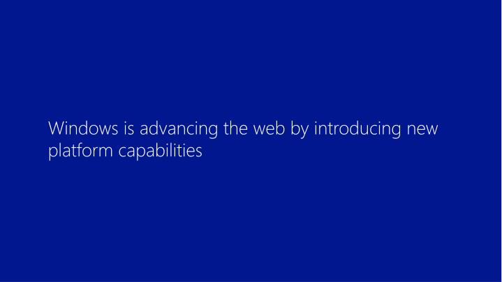 Windows is advancing the web by introducing new platform capabilities