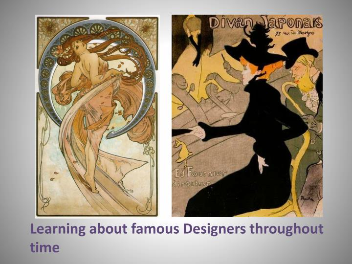 Learning about famous Designers throughout time