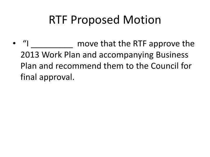 RTF Proposed Motion