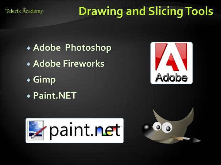 Drawing and Slicing Tools