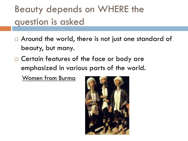 Beauty depends on WHERE the question is asked