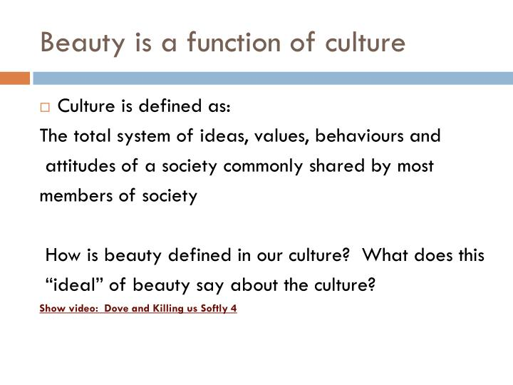 Beauty is a function of culture