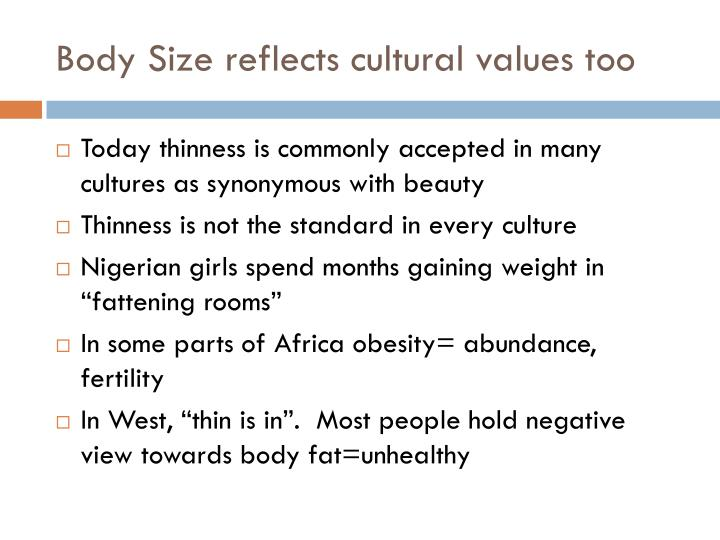 Body Size reflects cultural values too