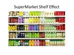 supermarket shelf effect