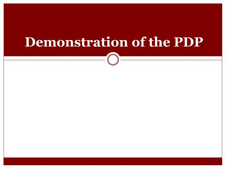 Demonstration of the PDP