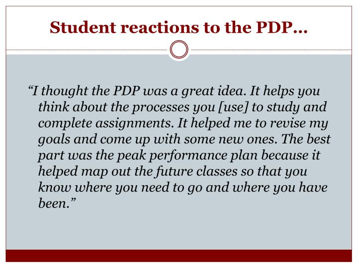 Student reactions to the PDP…