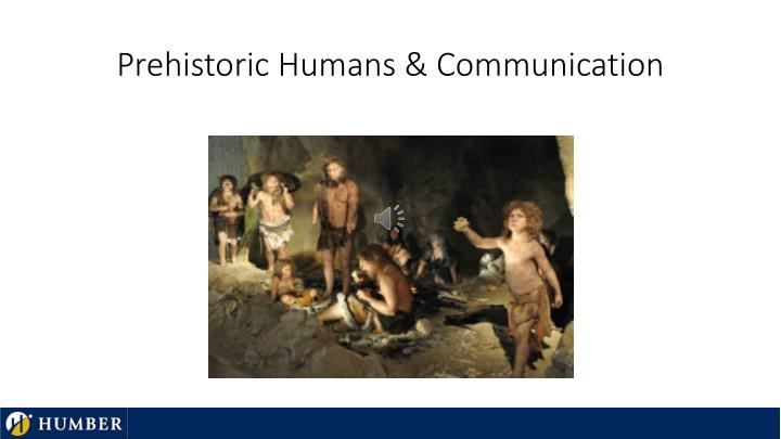 Prehistoric Humans & Communication