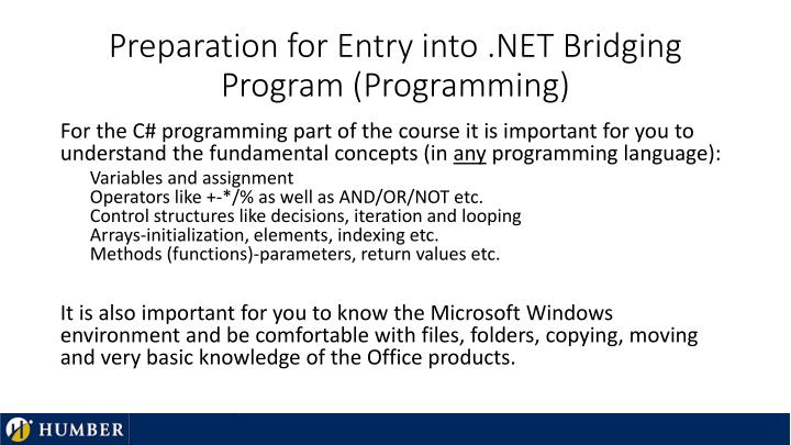 Preparation for entry into net bridging program programming