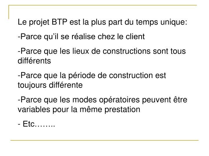 Le projet BTP est la plus part du temps unique: