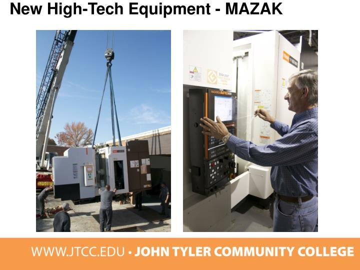New High-Tech Equipment - MAZAK