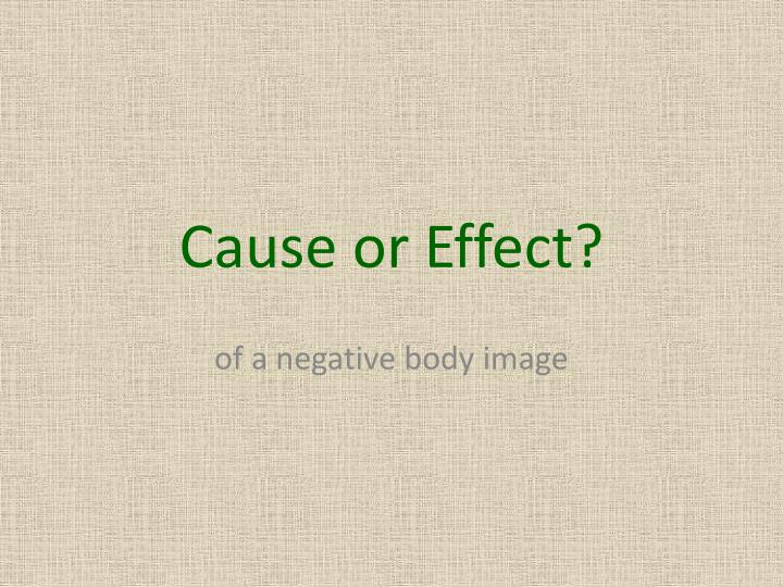 Cause or Effect?