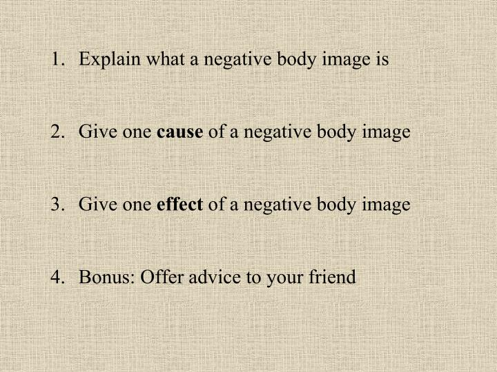 Explain what a negative body image is